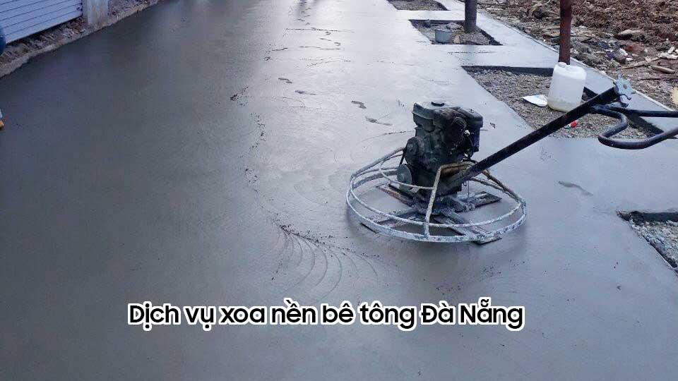 Dịch vụ xoa nền bê tông Đà Nẵng