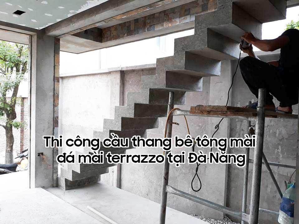 Thi công cầu thang bê tông mài tại Đà Nẵng